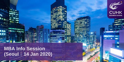 CUHK MBA Information Session in Seoul