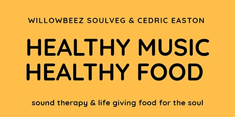 Healthy Music, Healthy Food tickets