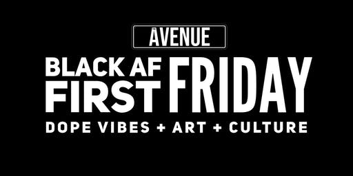 Black AF First Fridays @ The Avenue
