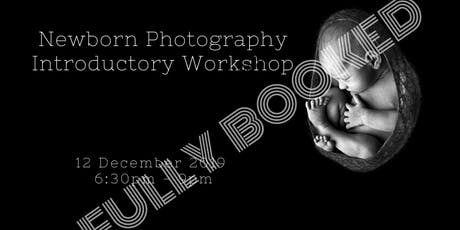 Fully Booked - Thinking of Being A Newborn Photographer - Is It For You? tickets