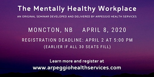 Seminar: The Mentally Healthy Workplace - Moncton, NB