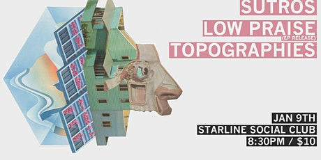Sutros, Low Praise (EP release), Topographies tickets