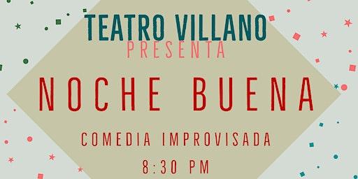 """Teatro Villano Presenta """"Noche Buena"""" - Improvisando en Español"""