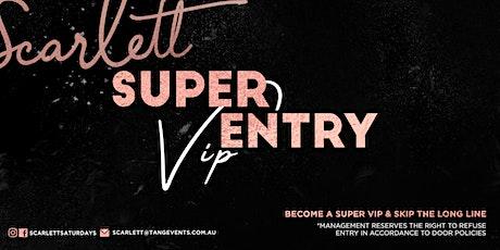 Scarlett Super VIP entry 14 DEC 19 tickets