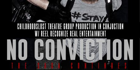 NO CONVICTION ..THE STAGE PLAY tickets