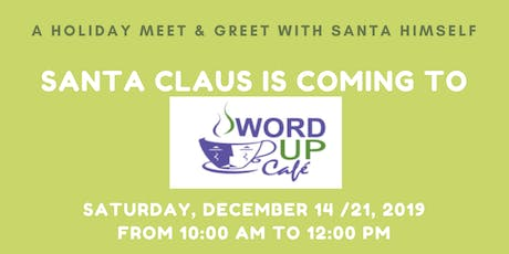 Meet Santa at Word Up Cafe tickets