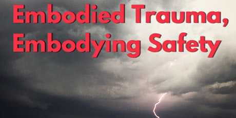 Embodied Trauma, Embodying Safety. Understand how you embody trauma tickets
