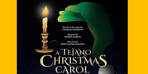 A Tejano Christmas Carol: Adapted by Pedro Garcia, Directed by Seres Jaime Magaña