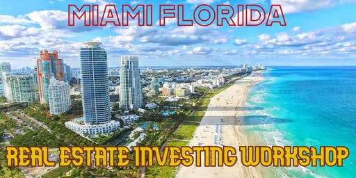 Real Estate Investing and Business Development Workshop in Miami