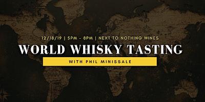 World Whisky Tasting w/ Phil Minissale