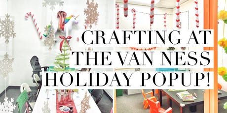 Holiday Crafting at the Van Ness Holiday Pop-UP Shop tickets