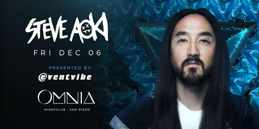 COMP ENTRY to Steve Aoki @ OMNIA SD