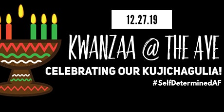 Kwanzaa Day 2 Kujichagulia AF @ The Ave tickets