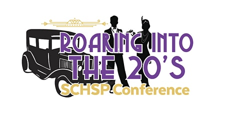 "2020 SCHSPA ANNUAL CONFERENCE- ""Roaring into the 20's""  tickets"