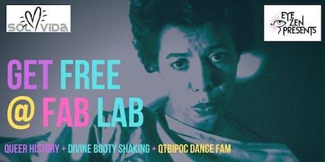 Get Free at Fab Lab #5 /// Lorraine Hansberry  ///  QTBIPoC  Dance  Fam tickets
