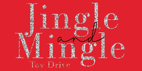 Jingle & Mingle Holiday  Toy Drive tickets