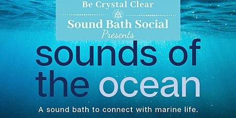 Sound Bath Social Presents: Sounds of the Ocean tickets