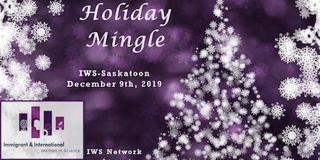 Holiday Mingle. IWS-Saskatoon tickets