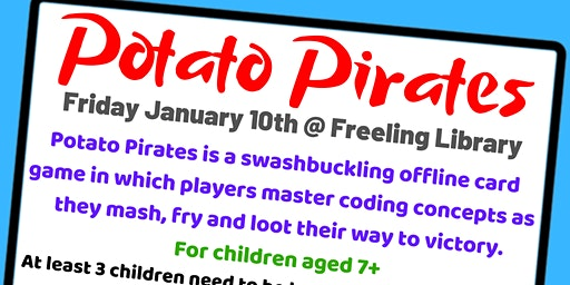 School Holidays -Potato Pirates Offline Coding Card Game @ Freeling Library
