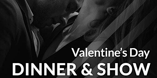 Valentine's Day 2020 Dinner & Show