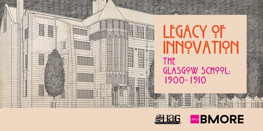 Legacy of Innovation: Glasgow School Talk & Tour