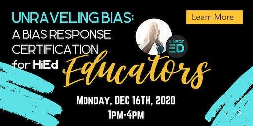 Unraveling Bias: A Bias Response Certification HiEd Educators