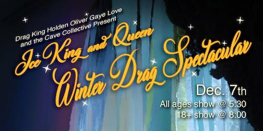 Copy of Ice King and Queen Winter Drag Spectacular (18+)