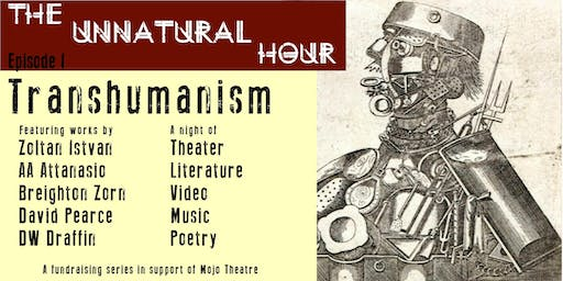 The Unnatural Hour: Transhumanism