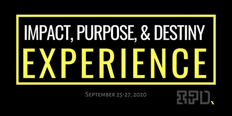 The Impact, Purpose, & Destiny Experience 2020 (#IPDxLIVE) tickets