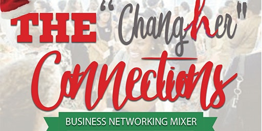 """ChangHER Connections"" Monthly Business Networking Mixer & Christmas Party"