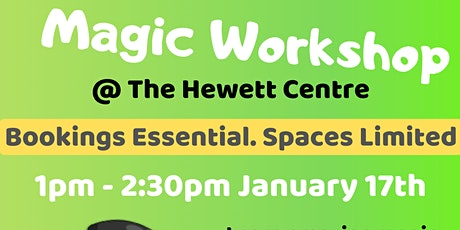 School Holidays - Magic Workshop @ The Hewett Centre tickets