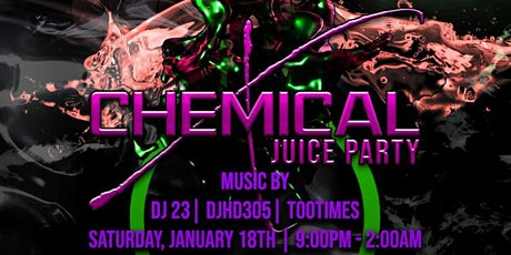 Chemical X Juice Party tickets