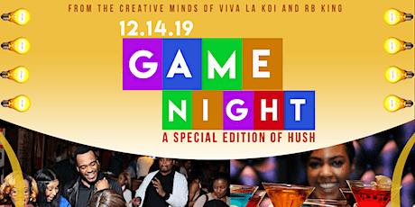 GAME NIGHT: HUSH Society tickets