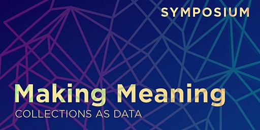 Making Meaning: Collections as Data