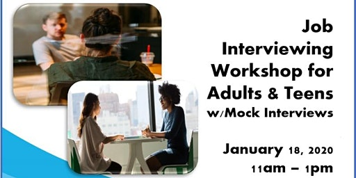 Job Interviewing Workshop for Adults & Teens – Free!