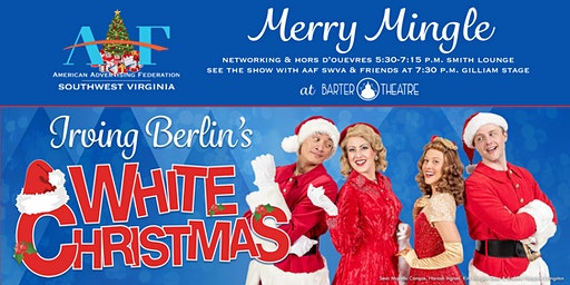 AAF SWVA Merry Mingle | White Christmas at Barter Theatre