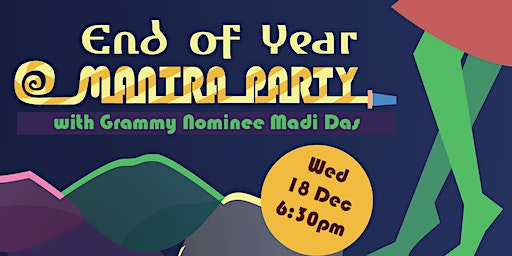 End Of Year Mantra Party with Grammy Nominee Madi Das