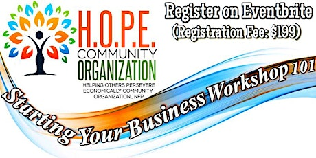 "H.O.P.E. Community Organization ""Starting Your Business Workshop 101"" Tickets"
