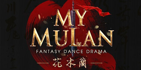 """""""MY MULAN"""" _ Theatrical Dance Production tickets"""