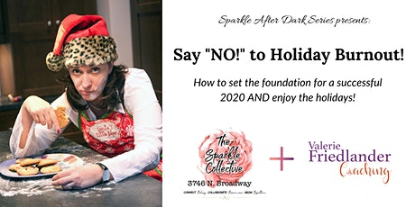 """Say """"NO!"""" to Holiday Burnout tickets"""