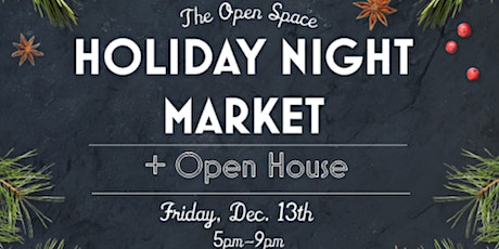 Holiday Market + Open House tickets