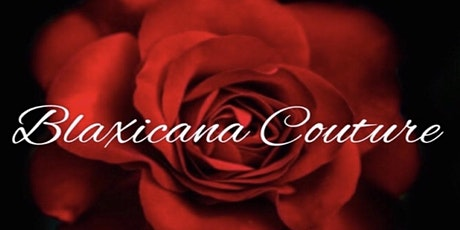 BLAXICANA COUTURE 2020-New Beginnings tickets