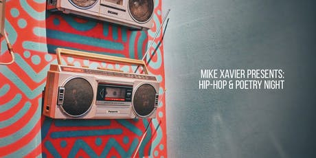 Mike Xavier Presents: Hip-Hop & Poetry Night tickets