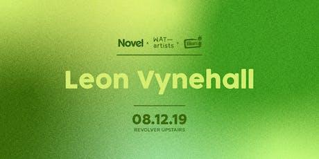 NOVEL, WAVING AT TRAINS & REVOLVER SUNDAYS PRESENTS LEON VYNEHALL tickets
