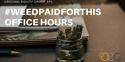 #WEEDPAIDFORTHIS: OFFICE HOURS