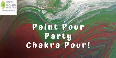 Paint Pour-Chakra Pour with Happy Healthy Women Guelph & Blue Amber Arts tickets