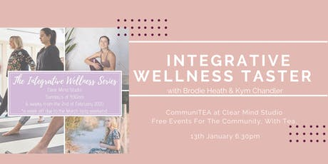 CommuniTEA: The Integrative Wellness series - a free taster tickets