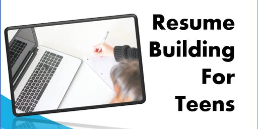 Resume Building for Teens - Free