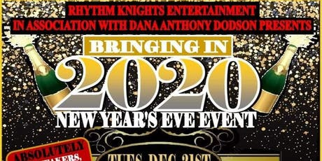 Rhythm Knights Entertainment 6th Annual New Years Eve to Bring in 2020 tickets
