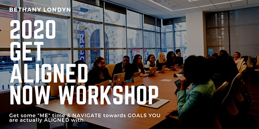 2020 GET ALIGNED NOW- GOAL SETTING LOS ANGELES WORKSHOP PRE-CHINESE NEW YEAR